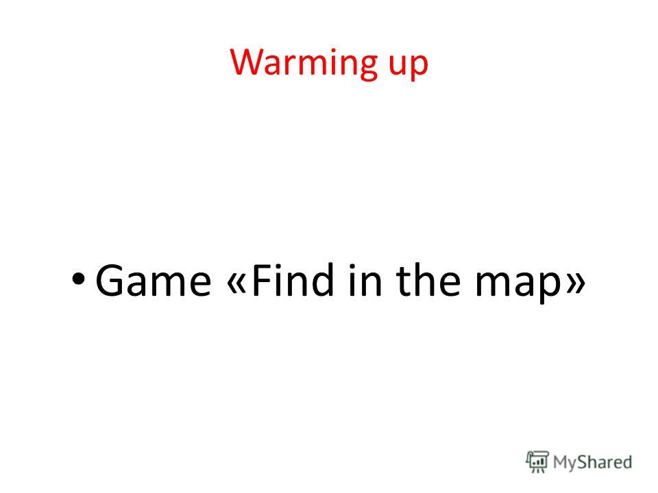 Warming up Game «Find in the map»