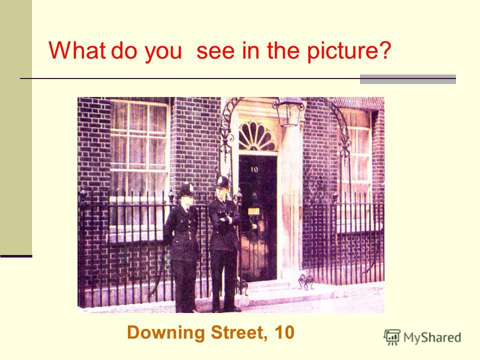 What do you see in the picture? Downing Street, 10