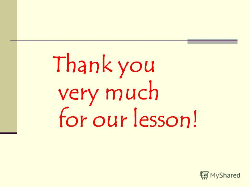 Thank you very much for our lesson!
