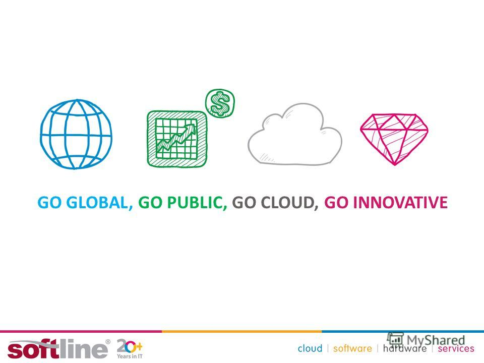 GO GLOBAL, GO PUBLIC, GO CLOUD, GO INNOVATIVE