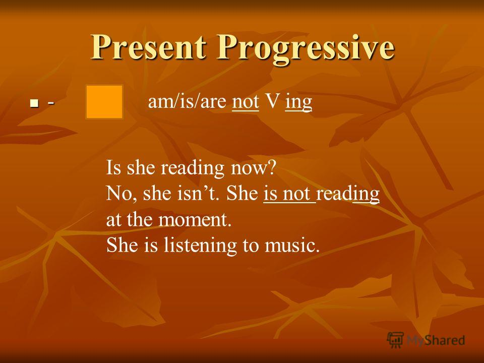 Present Progressive ? Am/is/are ? Am/is/are V ing? Is he going to school?