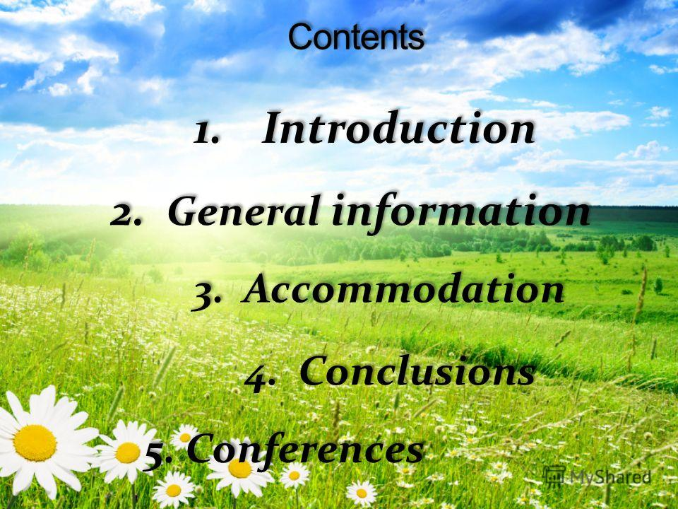 2 1. Introduction 2. General information 3. Accommodation 4. Conclusions 5. Conferences