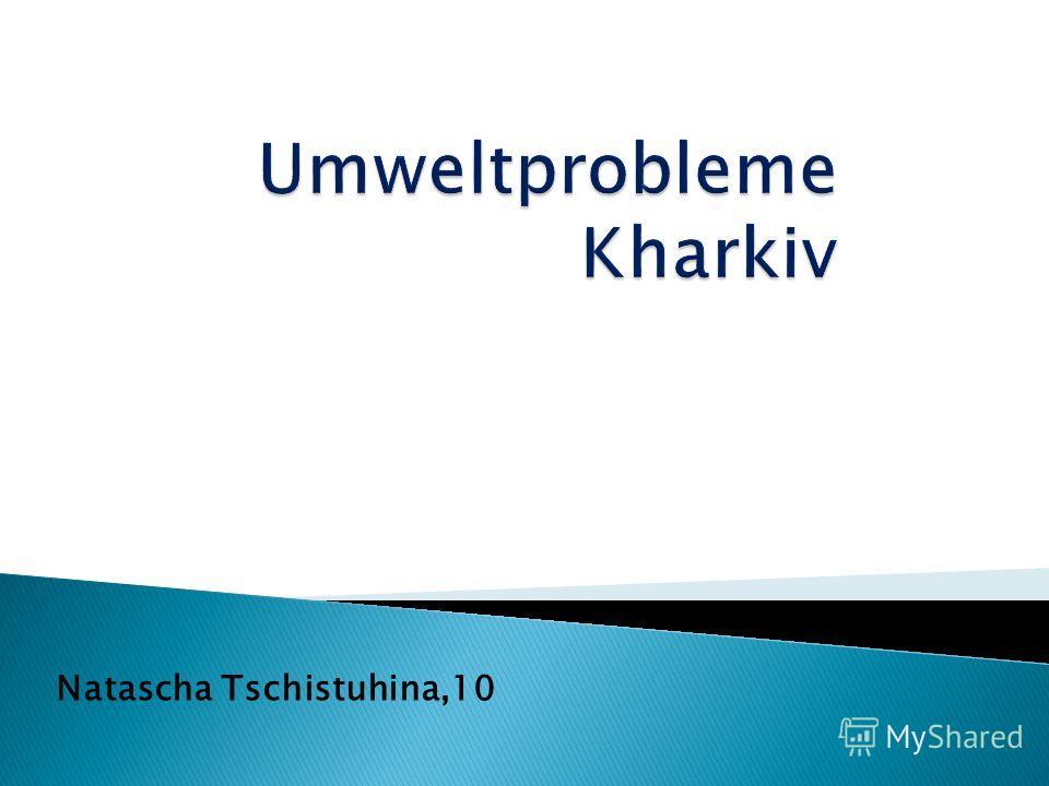 Natascha Tschistuhina,10