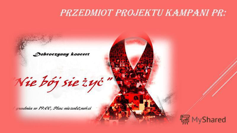 Przedmiot projektu kampani PR: