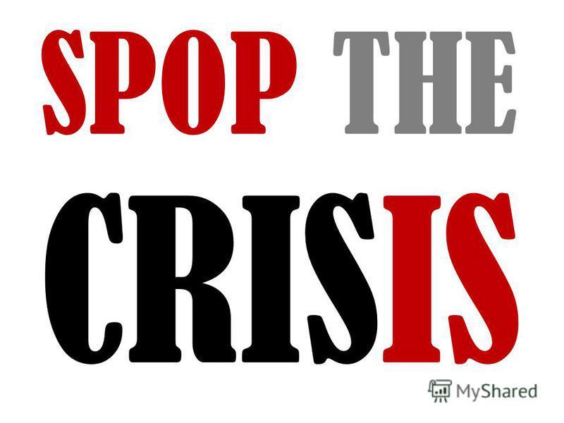 SPOP THE CRISIS