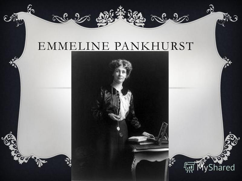 the life and contributions of emmiline pankhurst Emmeline pankhurst is considered one of the leaders of the suffragette movement in great britain emmeline pankhurst was born in 1858 and died in 1928 emmeline pankhurst was born in manchester, nee goulden, and married richard pankhurst.