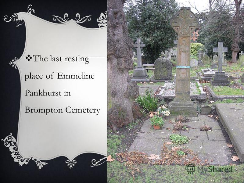 The last resting place of Emmeline Pankhurst in Brompton Cemetery