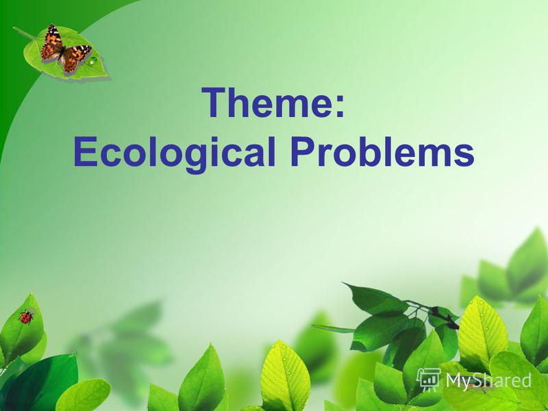 Theme: Ecological Problems