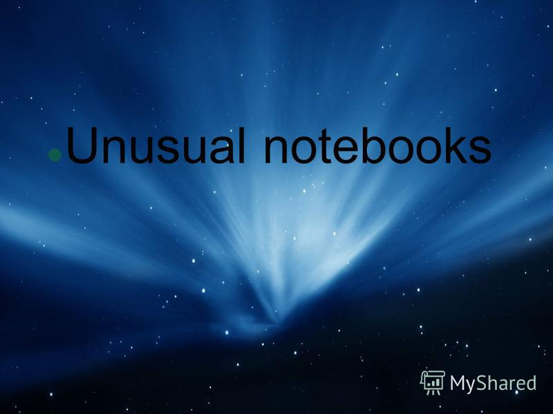 Unusual notebooks