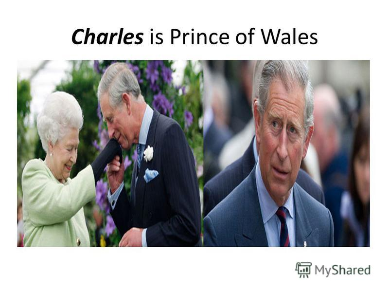 Charles is Prince of Wales