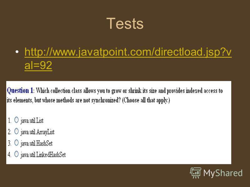 Tests http://www.javatpoint.com/directload.jsp?v al=92http://www.javatpoint.com/directload.jsp?v al=92