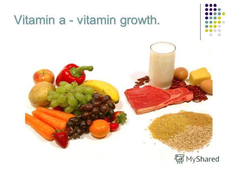 Vitamin a - vitamin growth.
