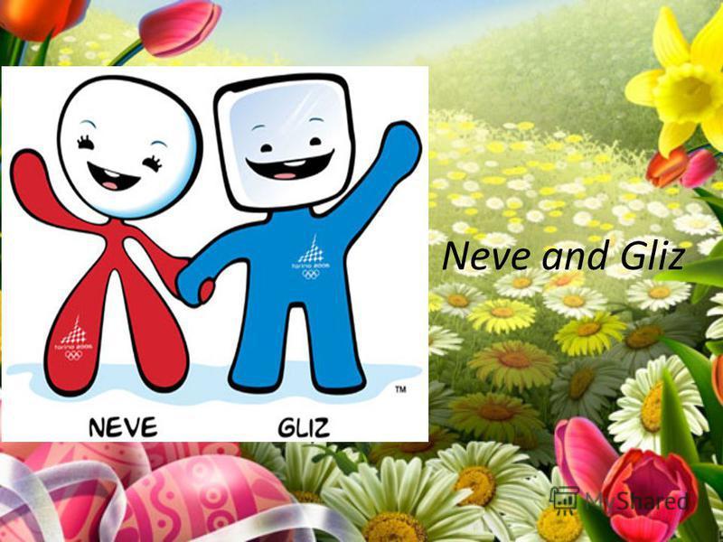 Neve and Gliz