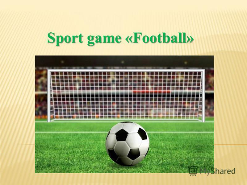 Sport game «Football» Sport game «Football»