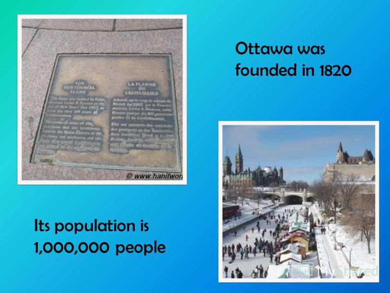 Ottawa was founded in 1820 Its population is 1,000,000 people