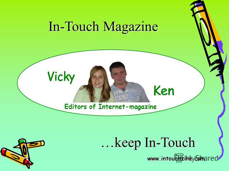 In-Touch Magazine Editors of Internet-magazine …keep In-Touch www.intouchzine.com