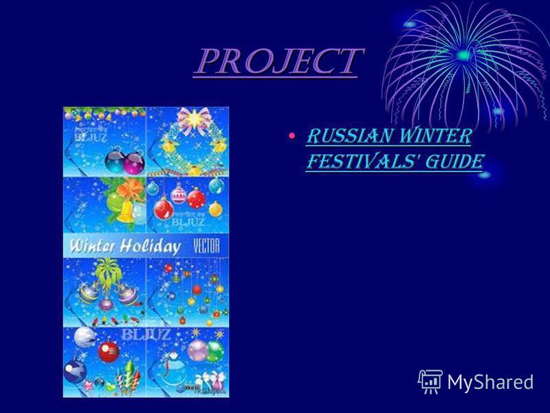 Project Russian Winter Festivals' guideRussian Winter Festivals' guide
