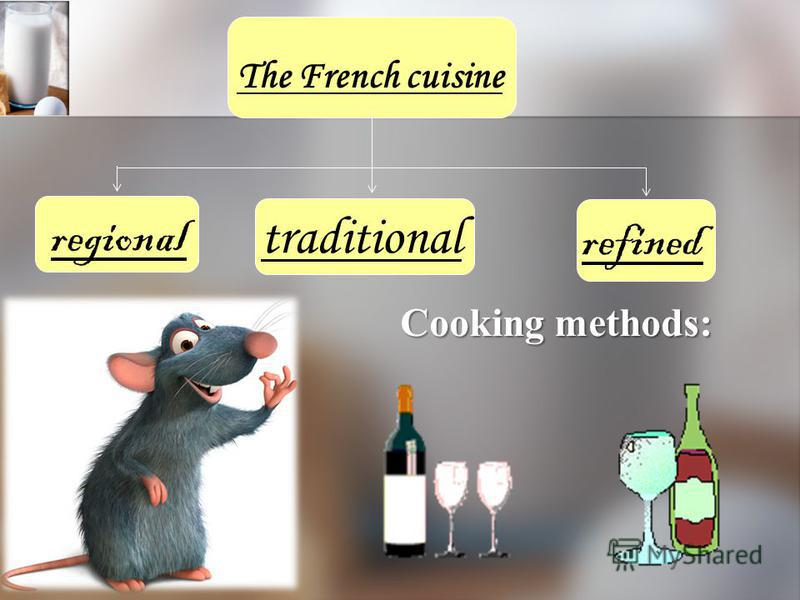 Cooking methods: The French cuisine regional traditional refined