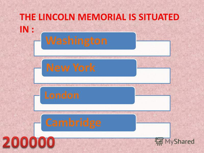 THE LINCOLN MEMORIAL IS SITUATED IN : WashingtonNew York London Cambridge