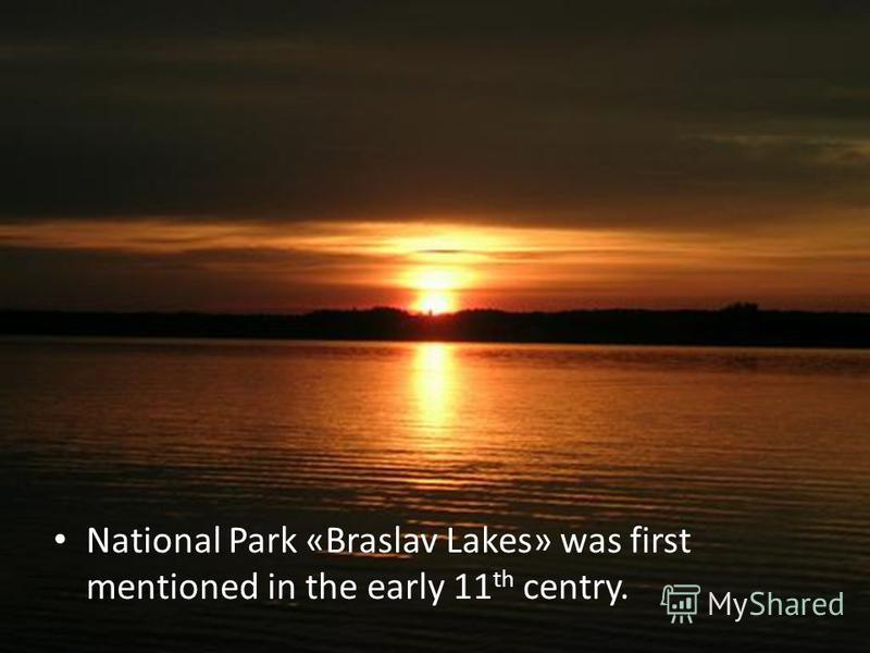 National Park «Braslav Lakes» was first mentioned in the early 11 th centry.