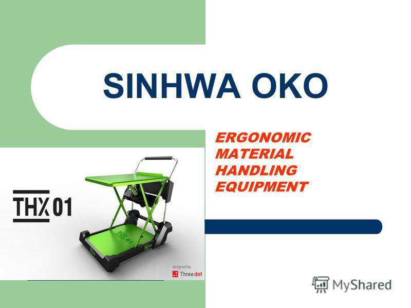 SINHWA OKO ERGONOMIC MATERIAL HANDLING EQUIPMENT