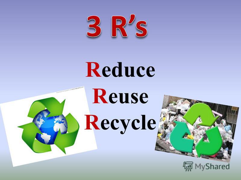 3r recycle reuse reduce essay Reduce, reuse, recycle for kids at surf excel, we understand the impact each person and his or her actions can have on the environment the earth may be a big place, but every little thing we do does count, and there is no better way to make an impact than practicing the three r's: reduce, reuse, recycle.