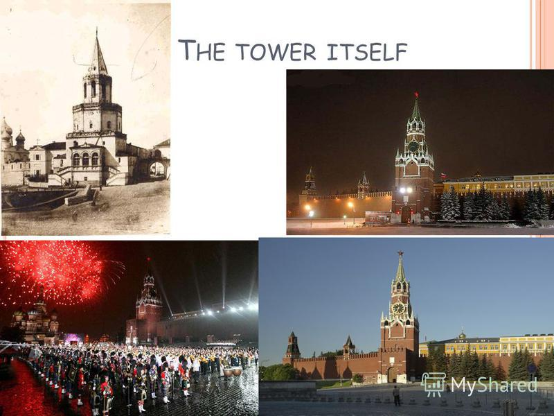 T HE TOWER ITSELF