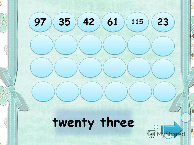 twenty three 97 35 42 61 115 23