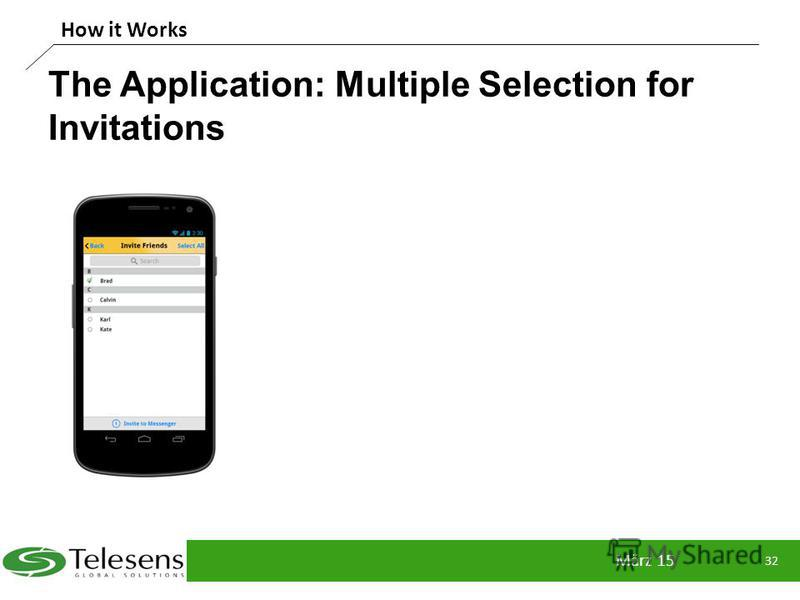 The Application: Multiple Selection for Invitations März 15 32 How it Works