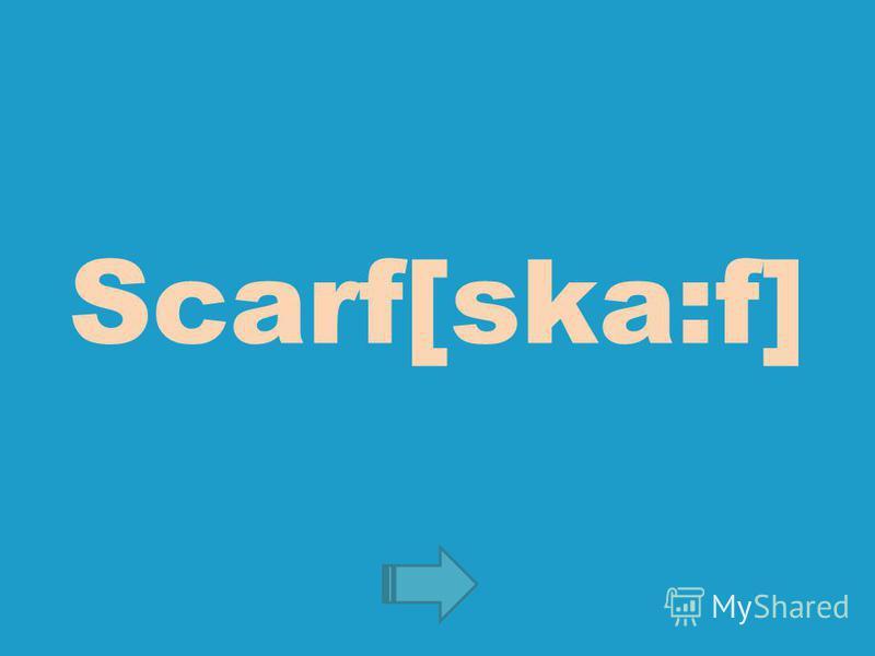 Scarf[ska:f]