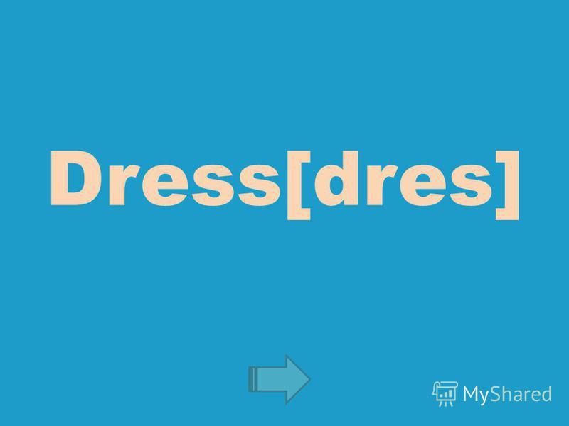 Dress[dres]