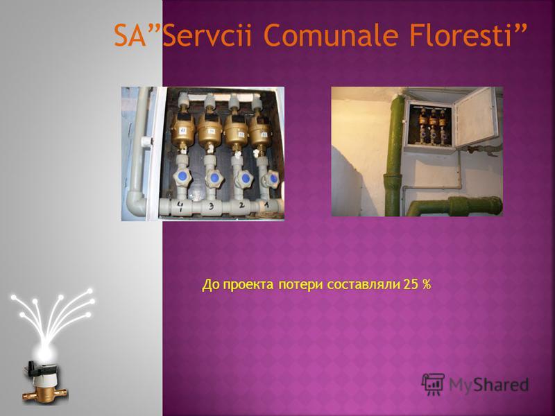До проекта потери составляли 25 % SAServcii Comunale Floresti