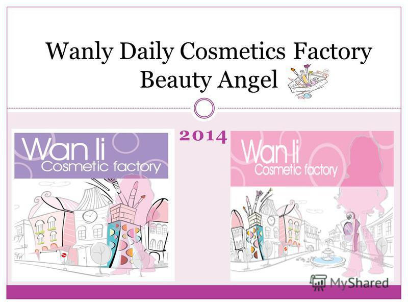 2014 Wanly Daily Cosmetics Factory Beauty Angel