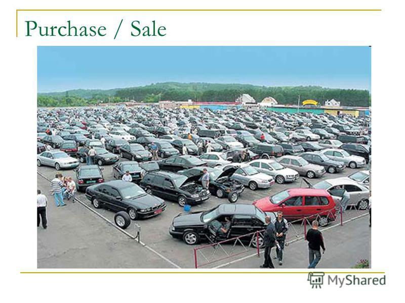 Purchase / Sale
