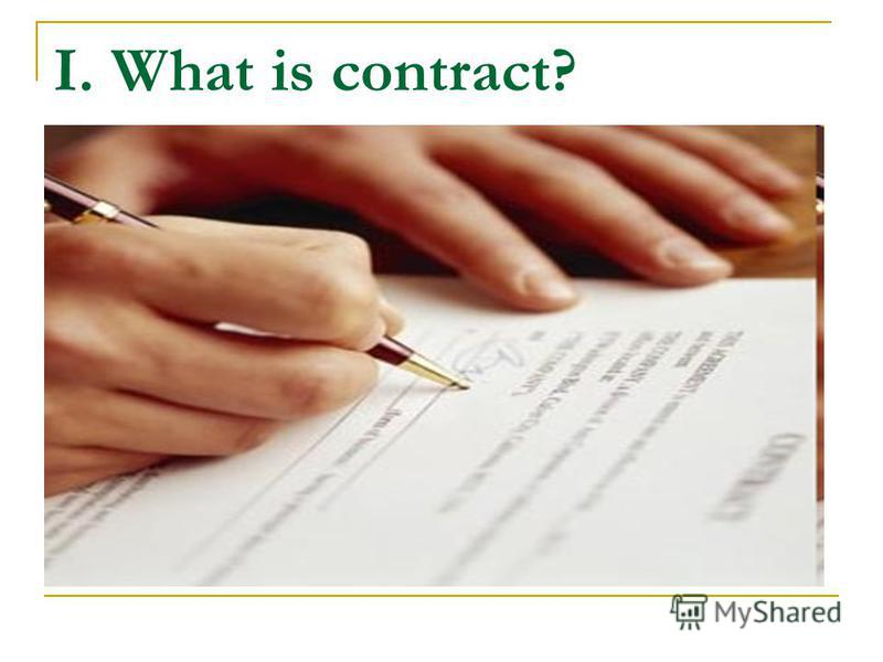 I. What is contract?