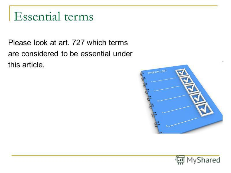 Essential terms Please look at art. 727 which terms are considered to be essential under this article.