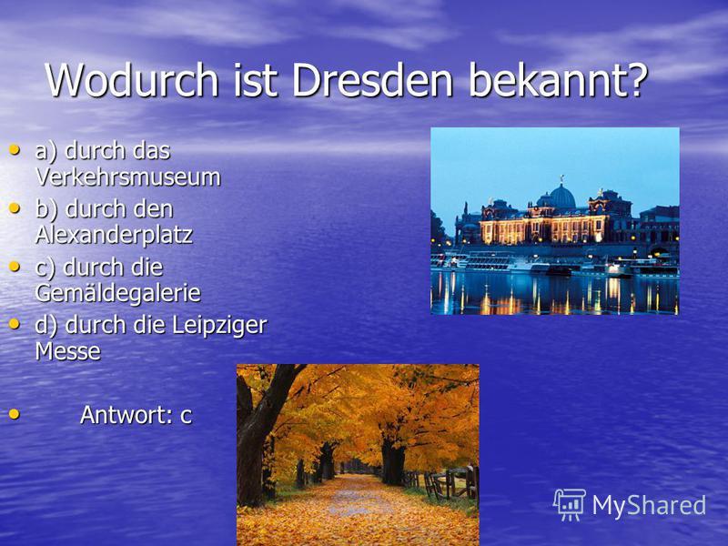 Wo fand 1945-1946 ein internationales Gericht statt, in dem die Anführer des faschistischen Deutschland verurteilt wurden? a) Nürnberg b b) Dresden c) Weimar d d) Leipzig Antwort: a