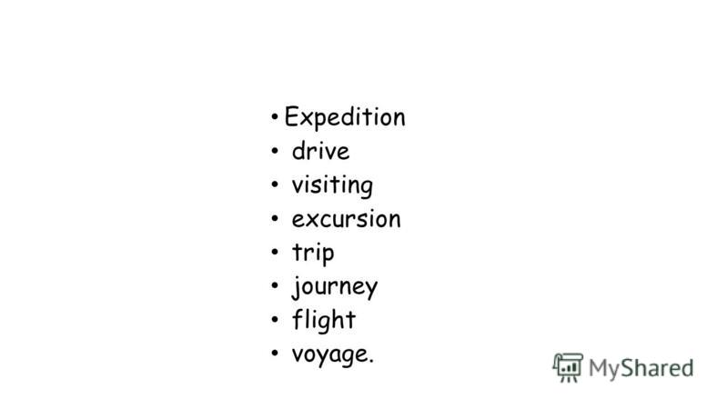 Expedition drive visiting excursion trip journey flight voyage.