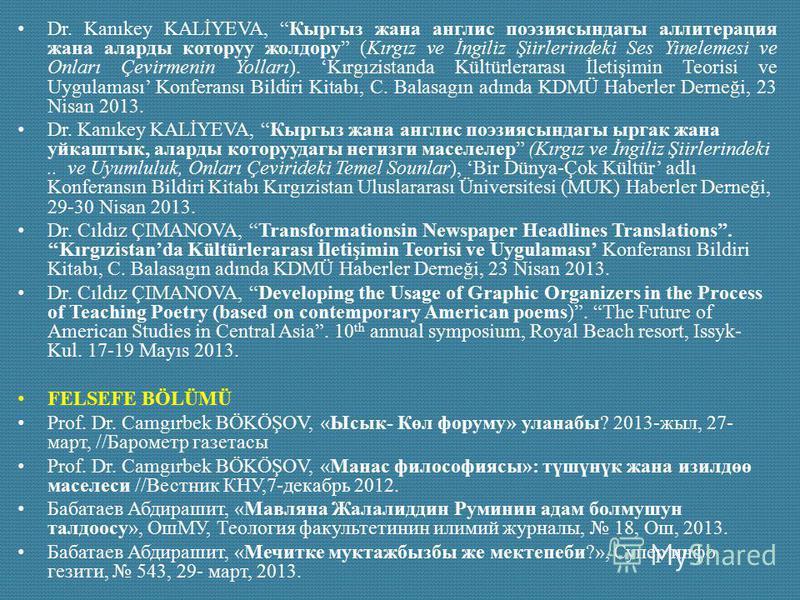 Dr. Kanıkey KALİYEVA, Кыргыз жана англис поэзиясындагы аллитерация жана аларды которуу жолдору (Kırgız ve İngiliz Şiirlerindeki Ses Yinelemesi ve Onları Çevirmenin Yolları). Kırgızistanda Kültürlerarası İletişimin Teorisi ve Uygulaması Konferansı Bil