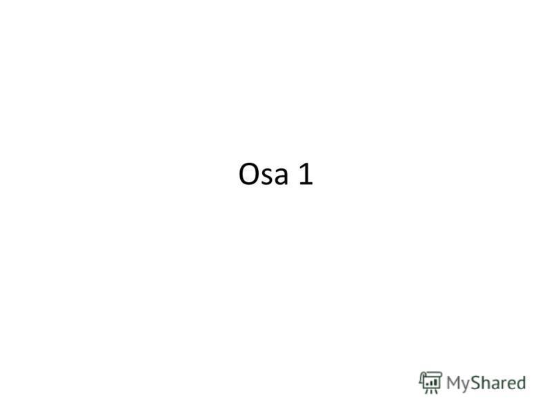 Osa 1
