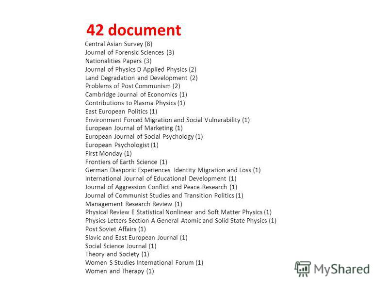 42 document Central Asian Survey (8) Journal of Forensic Sciences (3) Nationalities Papers (3) Journal of Physics D Applied Physics (2) Land Degradation and Development (2) Problems of Post Communism (2) Cambridge Journal of Economics (1) Contributio
