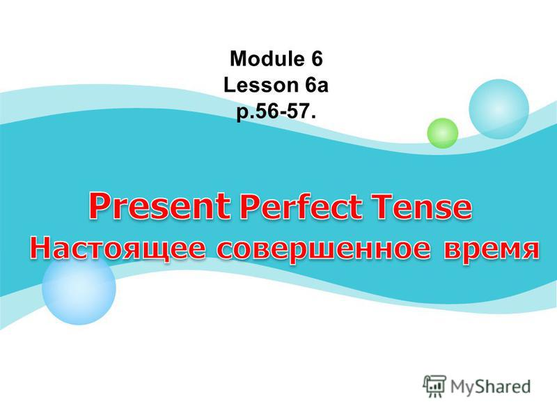 Module 6 Lesson 6a p.56-57.