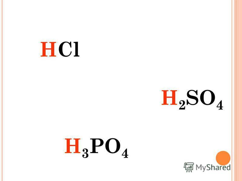HCl H 2 SO 4 H 3 PO 4