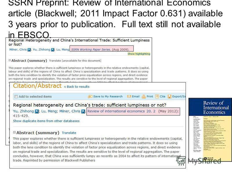 SSRN Preprint: Review of International Economics article (Blackwell; 2011 Impact Factor 0.631) available 3 years prior to publication. Full text still not available in EBSCO.
