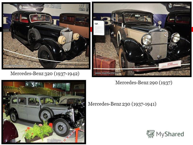 Mercedes-Benz 230 (1937-1941) Mercedes-Benz 290 (1937) Mercedes-Benz 320 (1937-1942)