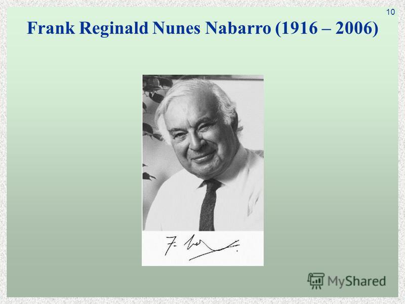 Frank Reginald Nunes Nabarro (1916 – 2006) 10
