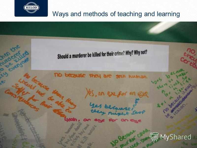 Ways and methods of teaching and learning