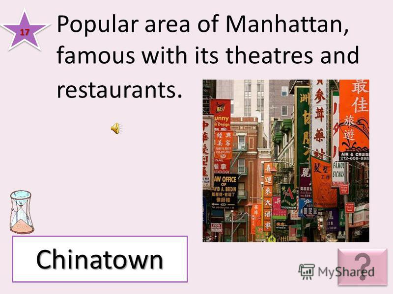 Popular area of Manhattan, famous with its theatres and restaurants. 1717 Chinatown