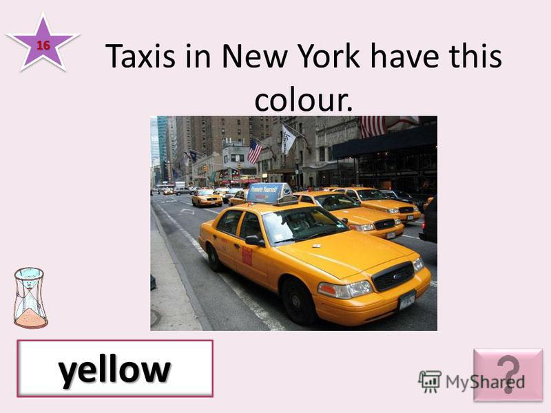 Taxis in New York have this colour. 1616 yellow