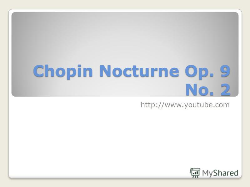 Chopin Nocturne Op. 9 No. 2 http://www.youtube.com